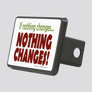 If Nothing Changes, Nothing Changes Hitch Cover